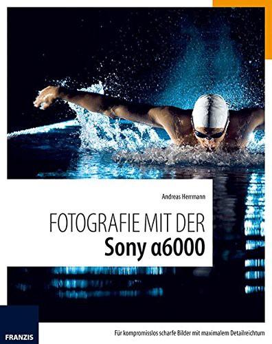 Buch: Fotografiere mit der Sony Alpha 6000