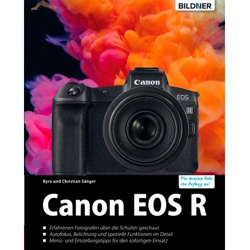 Praxisbuch: Canon EOS R - Für bessere Fotos von Anfang an