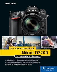 Nikon D7200 - Das Kamerahandbuch